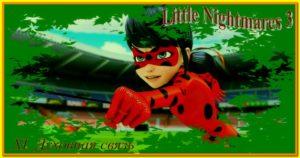 Фанфик Леди Баг и Супер Кот Маленькие Кошмары 3-11